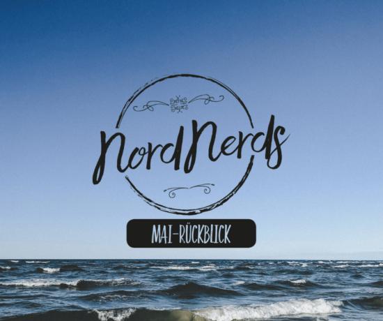 NordNerds Monatsrückblick Mai